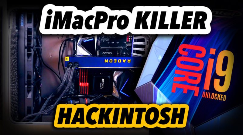 14-core iMacPro Killer | Ultimate Hackintosh Build 2019