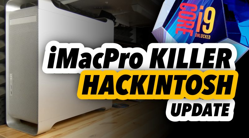 14-core iMacPro Killer Ultimate Hackintosh build 2019 UPDATE